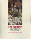 The Bulletin, Undergraduate Catalog 1985-87, Volume 85, Number 5, September (1985) by Moorhead State University