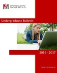 Undergraduate Bulletin, 2016-2017 by Minnesota State University Moorhead