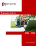 Graduate Bulletin, 2016-2017 (2016) by Minnesota State University Moorhead