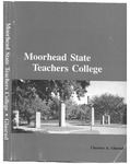 Moorhead State Teachers College (1921-1957) by Clarence A. Glasrud