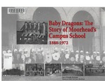 Baby Dragons: The Story of Moorhead's Campus School 1888-1972 by Steve Grineski